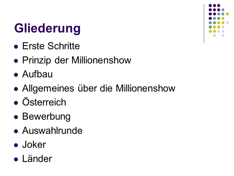 Gliederung Erste Schritte Prinzip der Millionenshow Aufbau Allgemeines über die Millionenshow Österreich Bewerbung Auswahlrunde Joker Länder
