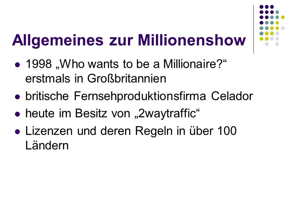 """Allgemeines zur Millionenshow 1998 """"Who wants to be a Millionaire? erstmals in Großbritannien britische Fernsehproduktionsfirma Celador heute im Besitz von """"2waytraffic Lizenzen und deren Regeln in über 100 Ländern"""