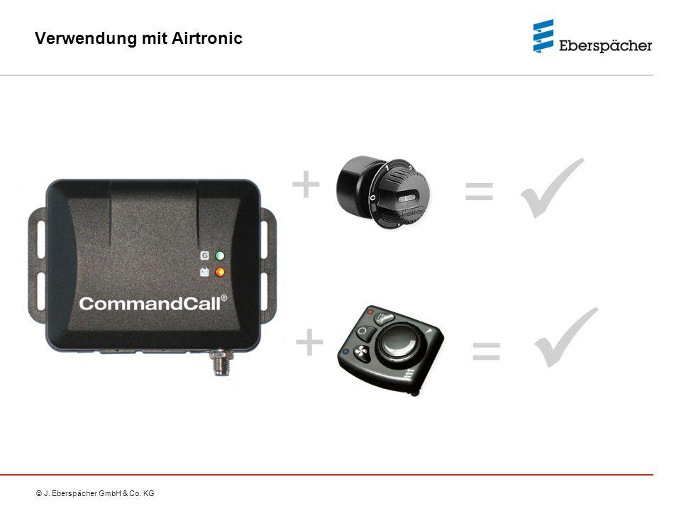 © J. Eberspächer GmbH & Co. KG Verwendung mit Airtronic = + + =
