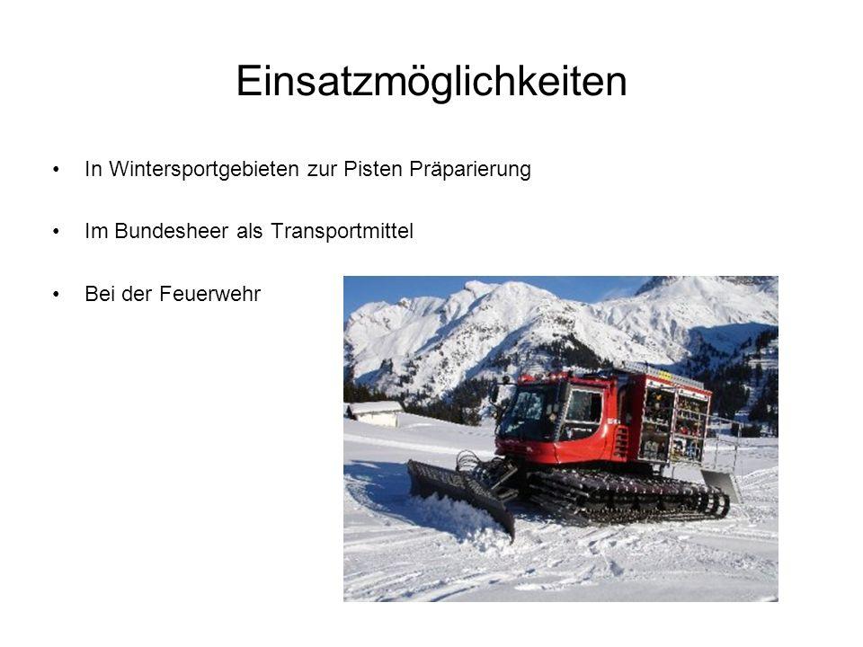 Einsatzmöglichkeiten In Wintersportgebieten zur Pisten Präparierung Im Bundesheer als Transportmittel Bei der Feuerwehr