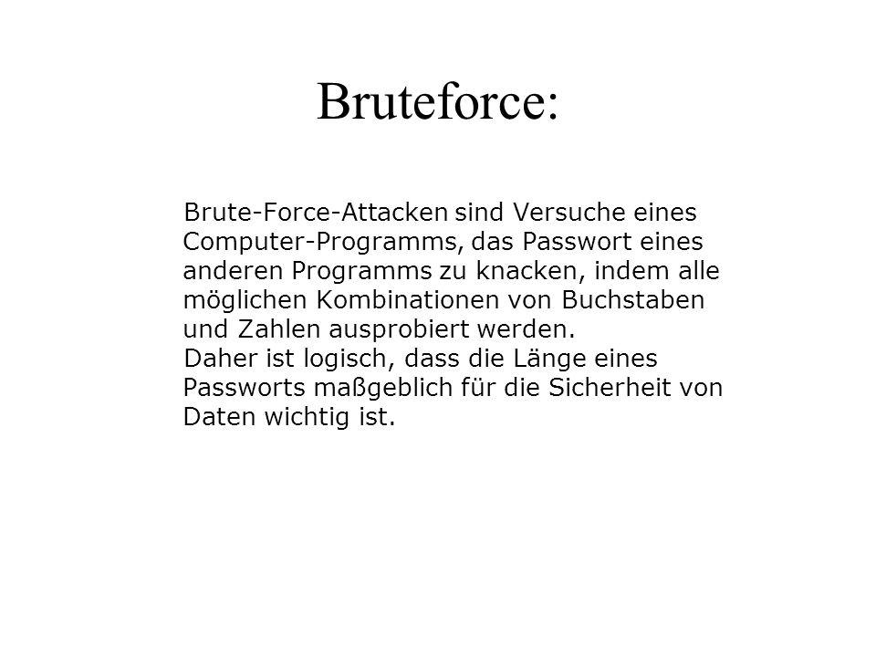 Bruteforce: Brute-Force-Attacken sind Versuche eines Computer-Programms, das Passwort eines anderen Programms zu knacken, indem alle möglichen Kombina