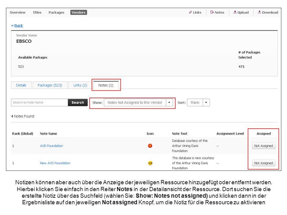 Notizen können aber auch über die Anzeige der jeweiligen Ressource hinzugefügt oder entfernt werden.