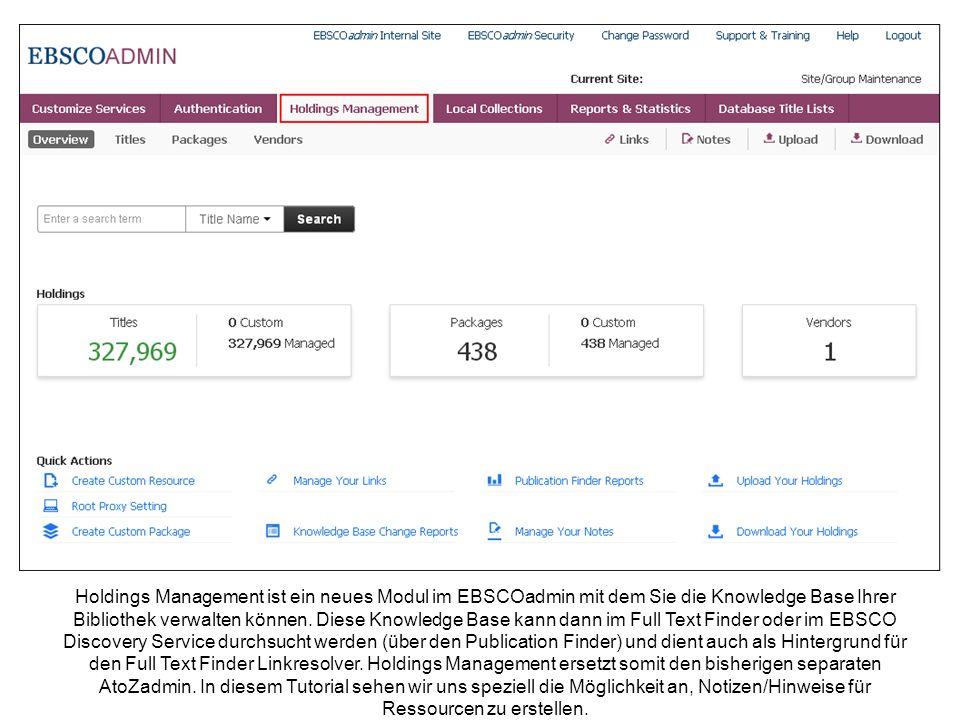 Holdings Management ist ein neues Modul im EBSCOadmin mit dem Sie die Knowledge Base Ihrer Bibliothek verwalten können. Diese Knowledge Base kann dann