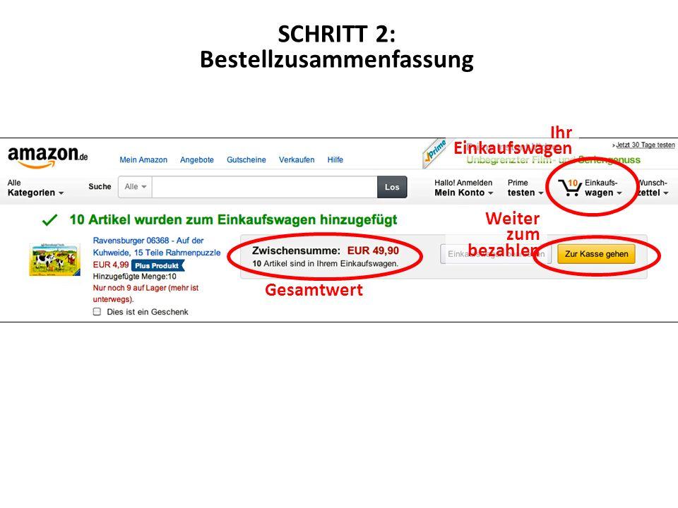 Ihr Einkaufswagen Weiter zum bezahlen Gesamtwert SCHRITT 2: Bestellzusammenfassung