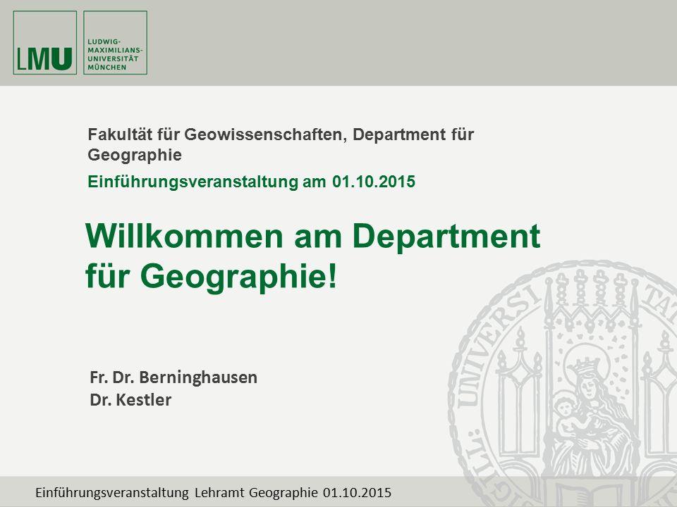 Fakultät für Geowissenschaften, Department für Geographie Willkommen am Department für Geographie! Einführungsveranstaltung am 01.10.2015 Fr. Dr. Bern