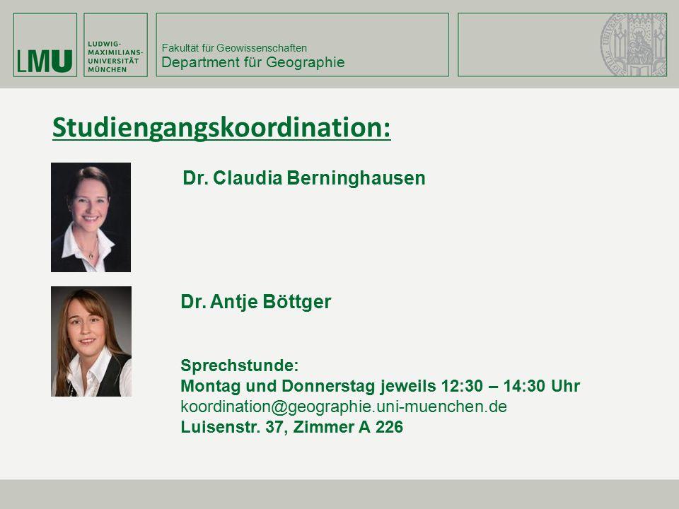 Fakultät für Geowissenschaften Department für Geographie Dr. Claudia Berninghausen Sprechstunde: Montag und Donnerstag jeweils 12:30 – 14:30 Uhr koord