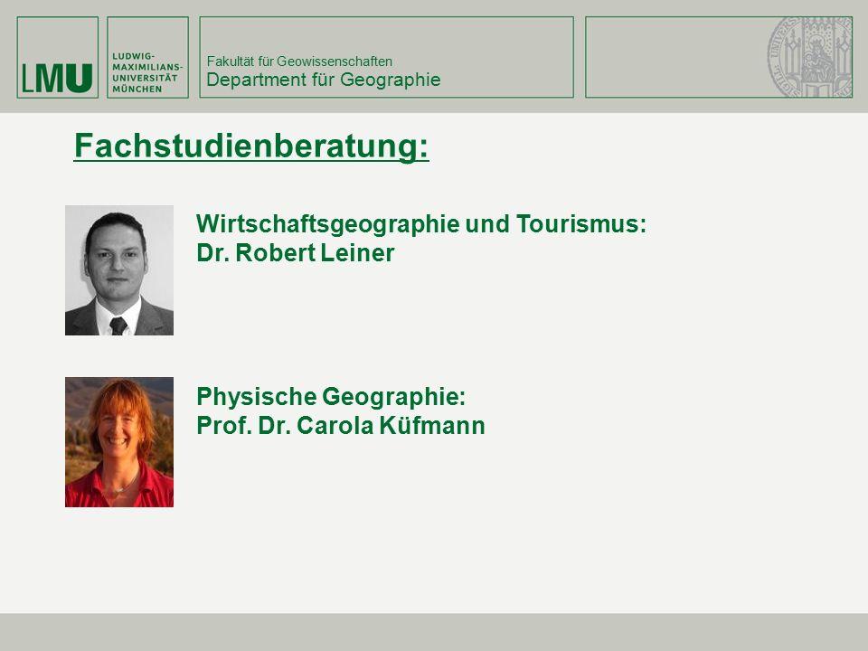 Fakultät für Geowissenschaften Department für Geographie Wirtschaftsgeographie und Tourismus: Dr. Robert Leiner Physische Geographie: Prof. Dr. Carola