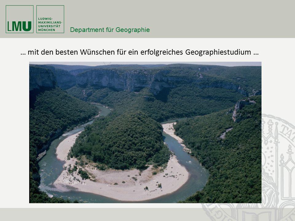Fakultät für Geowissenschaften … mit den besten Wünschen für ein erfolgreiches Geographiestudium … Department für Geographie