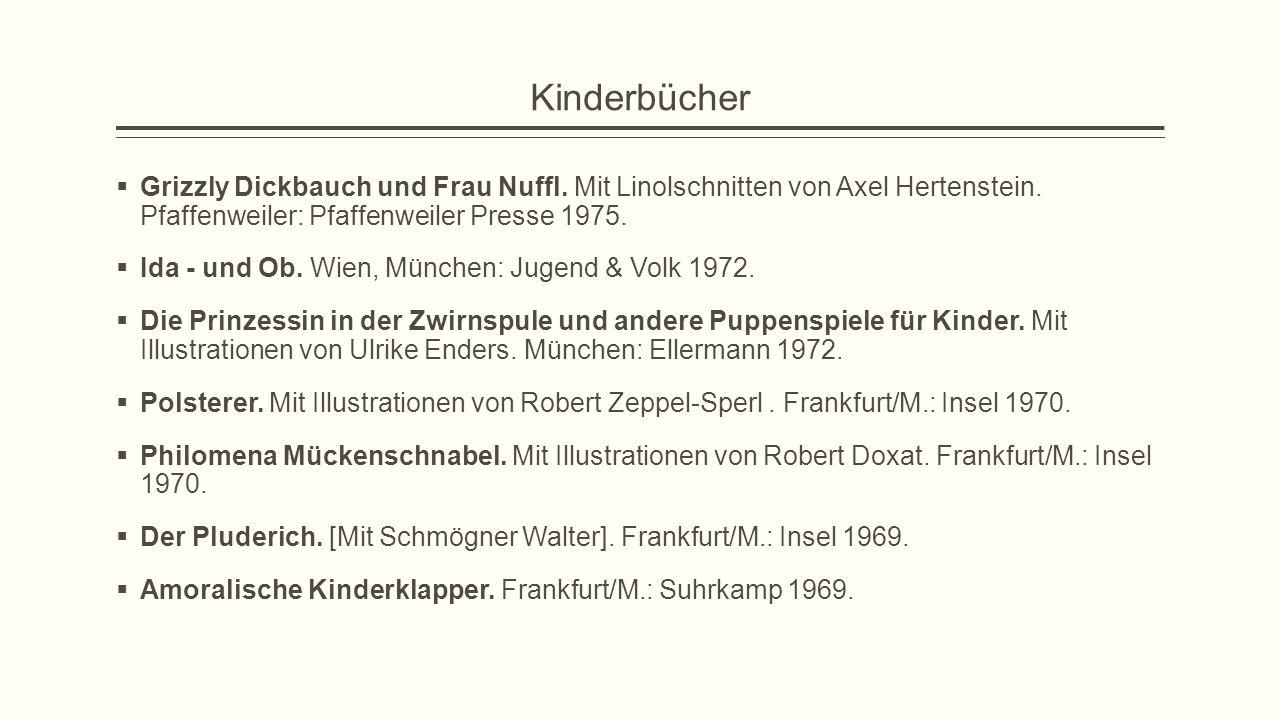 Kinderbücher  Grizzly Dickbauch und Frau Nuffl. Mit Linolschnitten von Axel Hertenstein. Pfaffenweiler: Pfaffenweiler Presse 1975.  Ida - und Ob. Wi