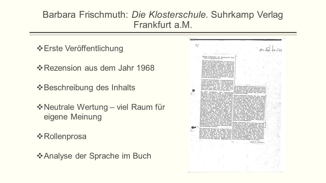 Barbara Frischmuth: Die Klosterschule. Suhrkamp Verlag Frankfurt a.M.  Erste Veröffentlichung  Rezension aus dem Jahr 1968  Beschreibung des Inhalt