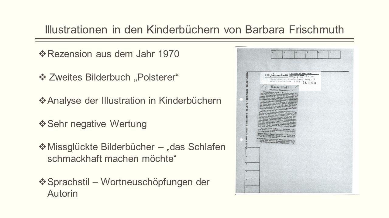 """Illustrationen in den Kinderbüchern von Barbara Frischmuth  Rezension aus dem Jahr 1970  Zweites Bilderbuch """"Polsterer""""  Analyse der Illustration i"""