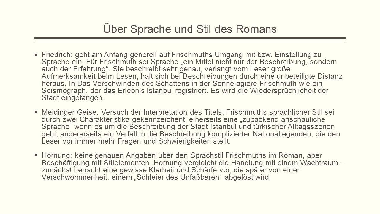 Über Sprache und Stil des Romans  Friedrich: geht am Anfang generell auf Frischmuths Umgang mit bzw.