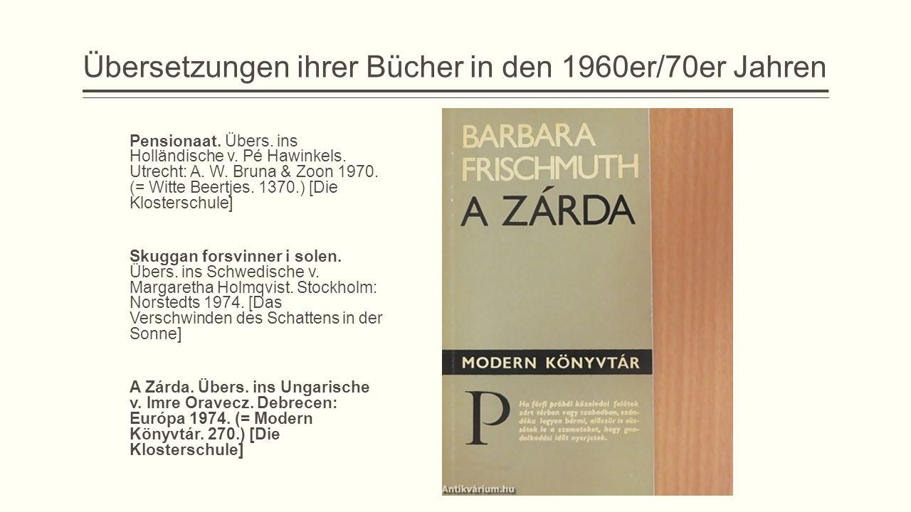 Übersetzungen ihrer Bücher in den 1960er/70er Jahren Pensionaat. Übers. ins Holländische v. Pé Hawinkels. Utrecht: A. W. Bruna & Zoon 1970. (= Witte B