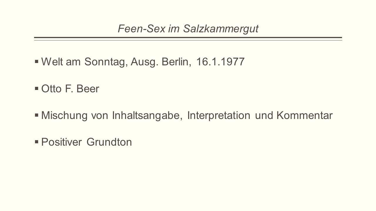 Feen-Sex im Salzkammergut  Welt am Sonntag, Ausg. Berlin, 16.1.1977  Otto F. Beer  Mischung von Inhaltsangabe, Interpretation und Kommentar  Posit