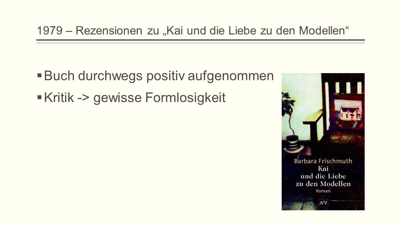  Buch durchwegs positiv aufgenommen  Kritik -> gewisse Formlosigkeit