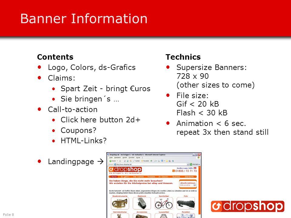Folie 8 Banner Information Contents Logo, Colors, ds-Grafics Claims: Spart Zeit - bringt €uros Sie bringen´s … Call-to-action Click here button 2d+ Co