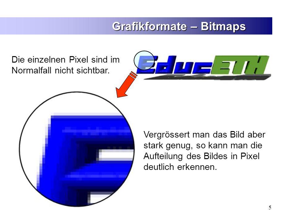 5 Die einzelnen Pixel sind im Normalfall nicht sichtbar. Vergrössert man das Bild aber stark genug, so kann man die Aufteilung des Bildes in Pixel deu