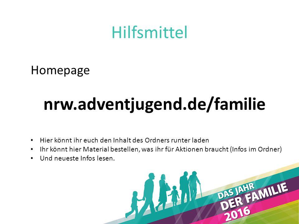 Hilfsmittel Homepage nrw.adventjugend.de/familie Hier könnt ihr euch den Inhalt des Ordners runter laden Ihr könnt hier Material bestellen, was ihr fü