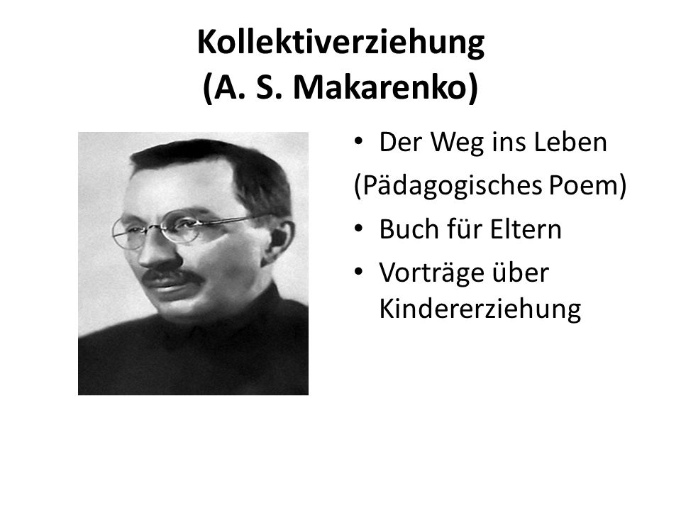 Kollektiverziehung (A. S. Makarenko) Der Weg ins Leben (Pädagogisches Poem) Buch für Eltern Vorträge über Kindererziehung