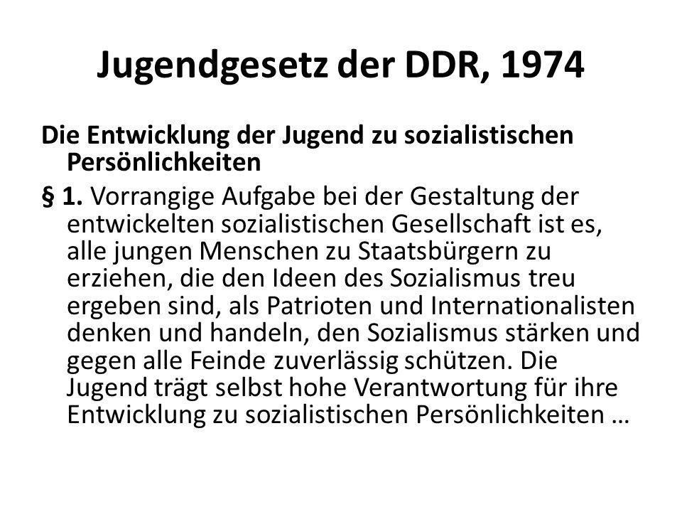 Jugendgesetz der DDR, 1974 Die Entwicklung der Jugend zu sozialistischen Persönlichkeiten § 1. Vorrangige Aufgabe bei der Gestaltung der entwickelten