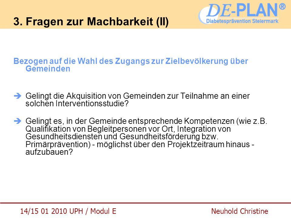 14/15 01 2010 UPH / Modul E Neuhold Christine 3. Fragen zur Machbarkeit (II) Bezogen auf die Wahl des Zugangs zur Zielbevölkerung über Gemeinden  Gel