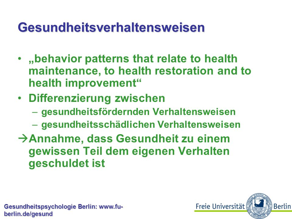 Gesundheitspsychologie Berlin: www.fu- berlin.de/gesund Alameda County Study on Health Behaviours (Breslow & Enstrom, 1980) seven features of lifestyl