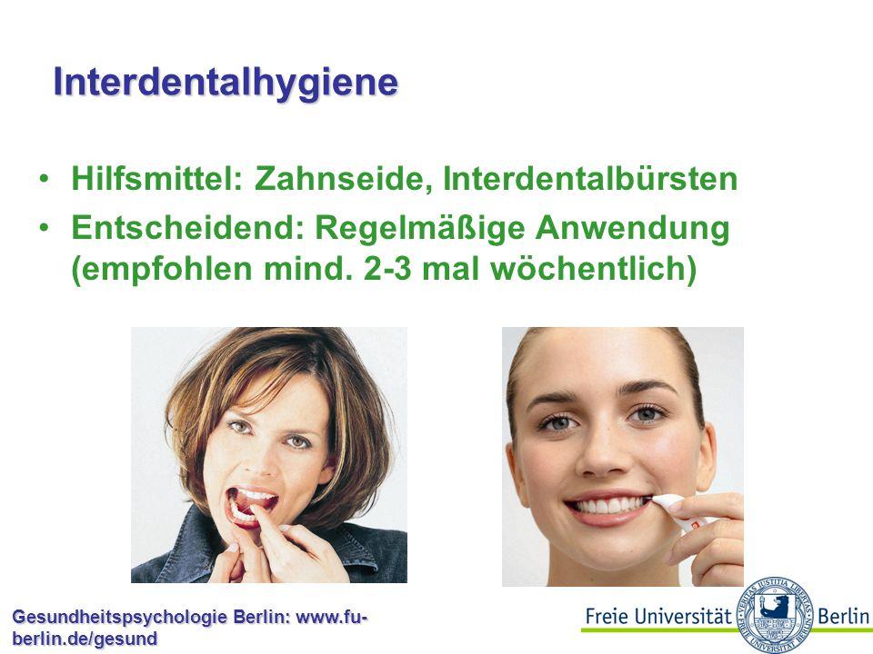Gesundheitspsychologie Berlin: www.fu- berlin.de/gesund Interdentalhygiene Reduziert Zahnzwischenraumkaries, Gingivitis und Parodontitis