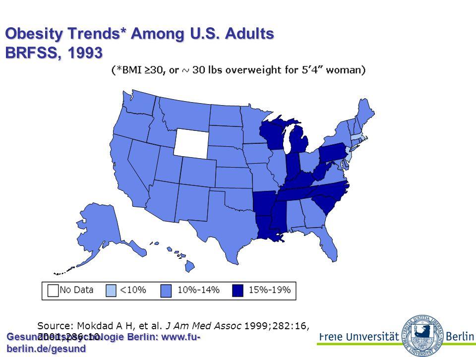 Gesundheitspsychologie Berlin: www.fu- berlin.de/gesund Obesity Trends* Among U.S. Adults BRFSS, 1992 Source: Mokdad A H, et al. J Am Med Assoc 1999;2