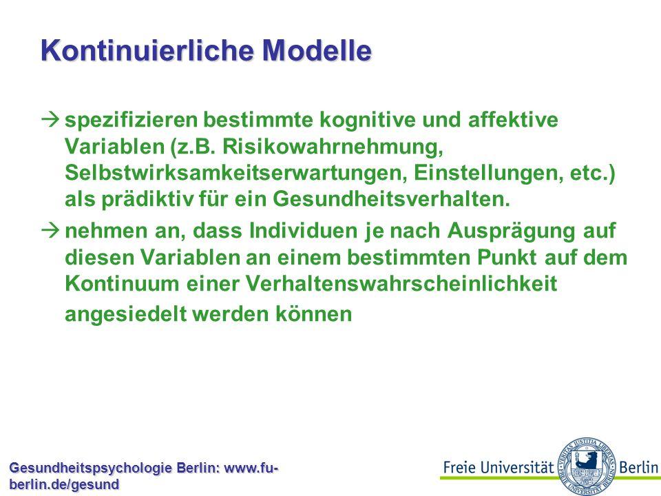 Gesundheitspsychologie Berlin: www.fu- berlin.de/gesund Modelle des Gesundheitsverhaltens lassen sich grob in zwei Klassen einteilen:  Kontinuierliche (statische) Prädiktionsmodelle  dynamische Stadienmodelle