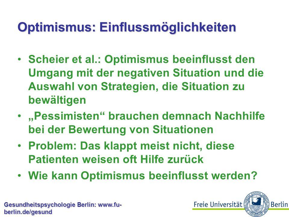 Gesundheitspsychologie Berlin: www.fu- berlin.de/gesund Unrealistischer Optimismus (Shelley E. Taylor) Sozialer Abwärtsvergleich Positive Illusionen ü