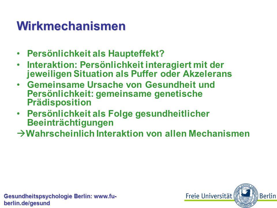 Gesundheitspsychologie Berlin: www.fu- berlin.de/gesund Wirkmechanismen Krankheitsverhalten: –Persönlichkeitseigenschaften könnten mit dem Umgang mit Krankheiten zusammenhängen –Neurotizismus geht mit einer erhöhten Neigung, körperliche Symptome zu berichten, einher –Mangelhafte Wahrnehmung und Berichten von körperlichen Symptomen