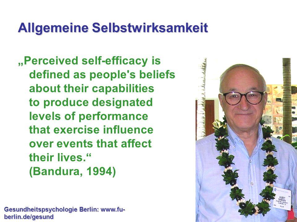 Gesundheitspsychologie Berlin: www.fu- berlin.de/gesund Selbstwirksamkeit Selbstwirksamkeit ist die Überzeugung, Verhalten auch im Angesicht von Schwierigkeiten durchführen zu können (Kontrollüberzeugung) Allgemeine vs.