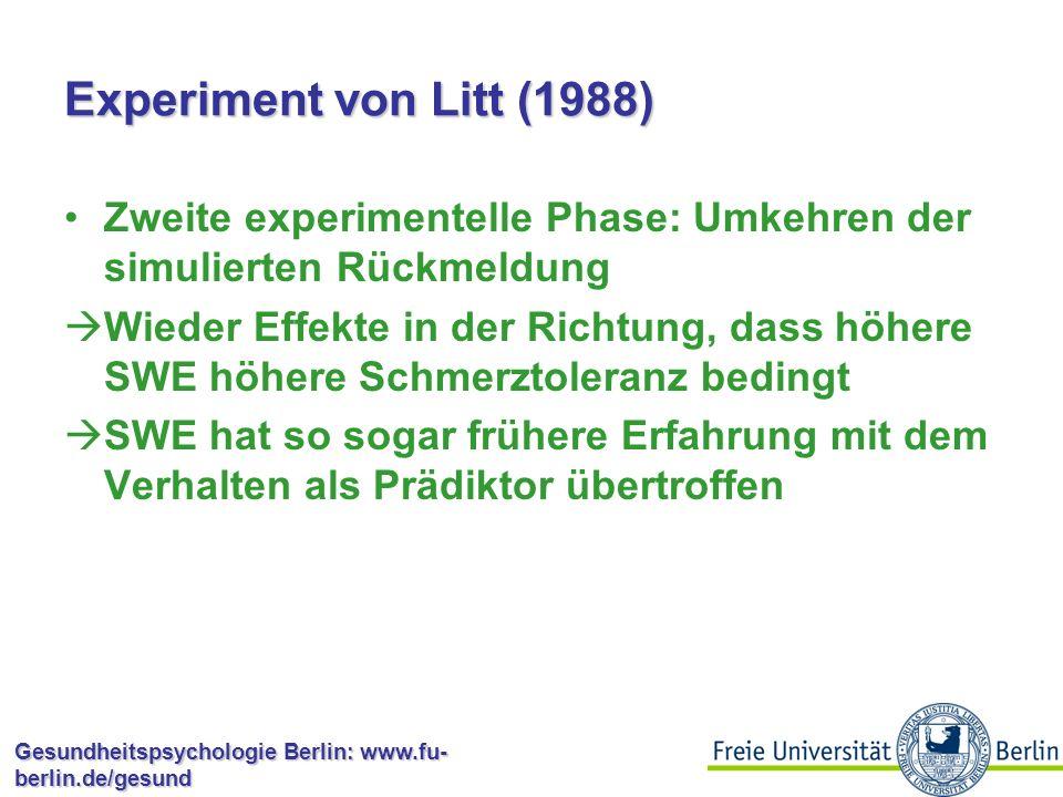 Gesundheitspsychologie Berlin: www.fu- berlin.de/gesund Experiment von Litt (1988) Experiment zur Schmerz- toleranz Vortest: Schmerzschwelle für Eiswasser Manipulation von Selbstwirksamkeit durch simulierte Rückmeldung: Hoher oder niedriger Perzentil der VP.