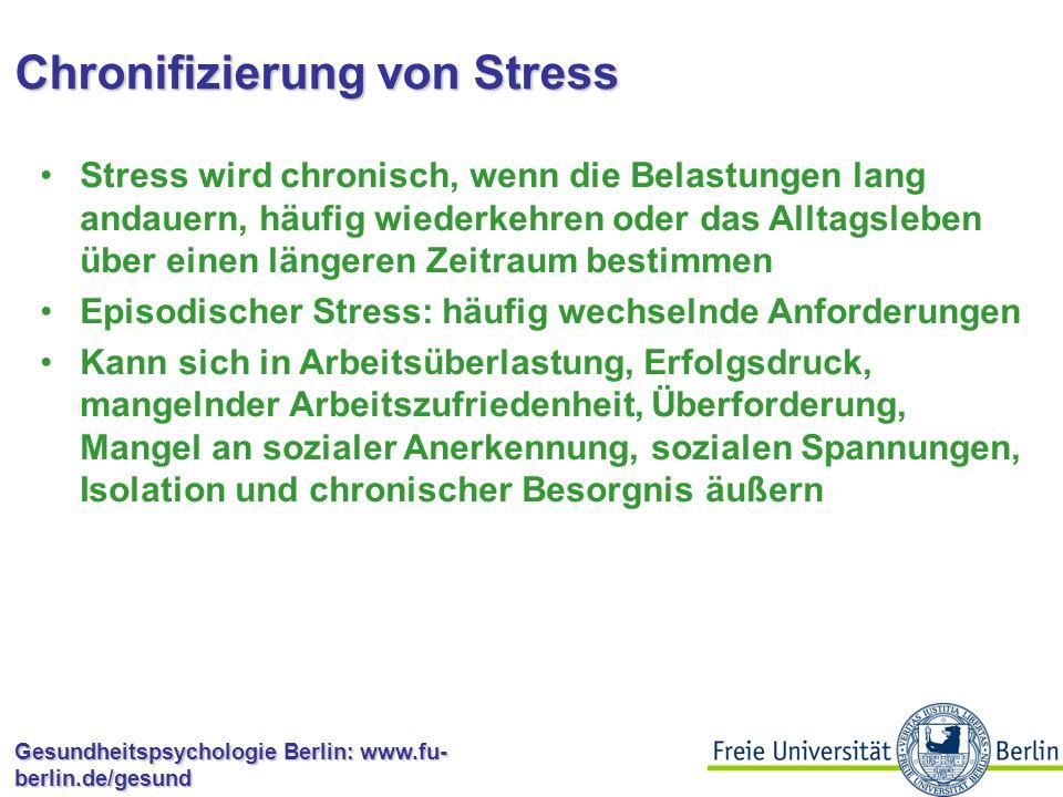 Gesundheitspsychologie Berlin: www.fu- berlin.de/gesund Stressreaktion des Körpers Unterschied zwischen Menschen und Tieren: Bei beiden ist akuter Stress nützlich Nach Ende des Stressors können Tiere besser abschalten Das Problem bei Menschen ist, dass sie auch über Dinge nachgrübeln, die keine direkte Gefahr bedeuten Manchmal ist das auch hilfreich, z.B.