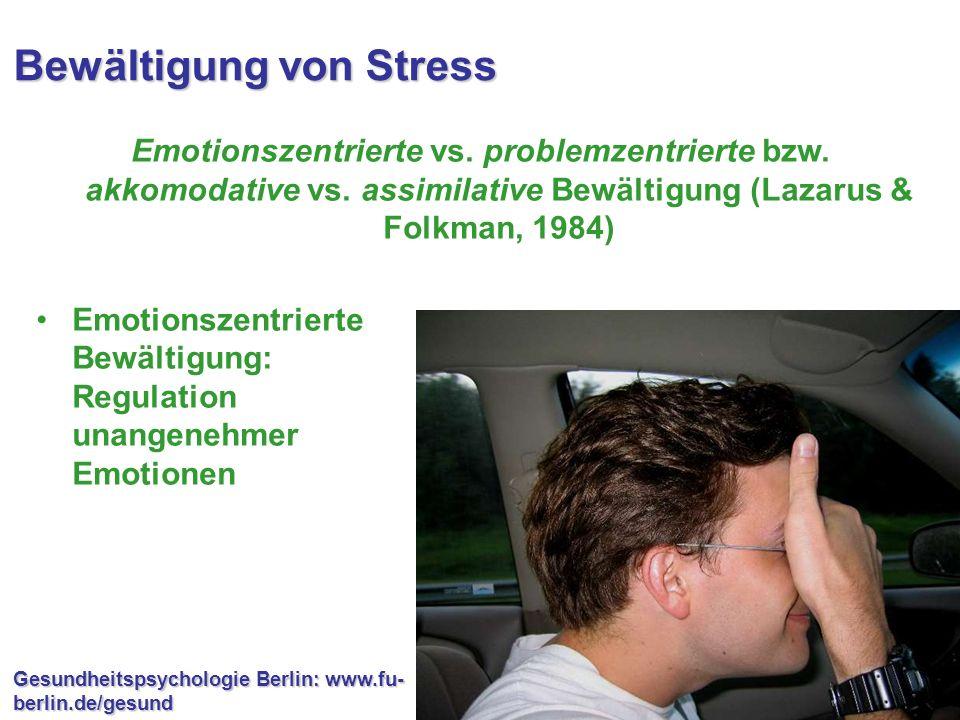 """Gesundheitspsychologie Berlin: www.fu- berlin.de/gesund Stressbewältigung: State-orientierte Ansätze Folkman & Lazarus: Ways of Coping 2 Skalen: –Problemorientiertes Coping: """"Ich überlegte mir einen Handlungsplan und ging dementsprechend vor –Emotionsorientiertes Coping: """"Ich tat so, als ob nichts geschehen sei"""