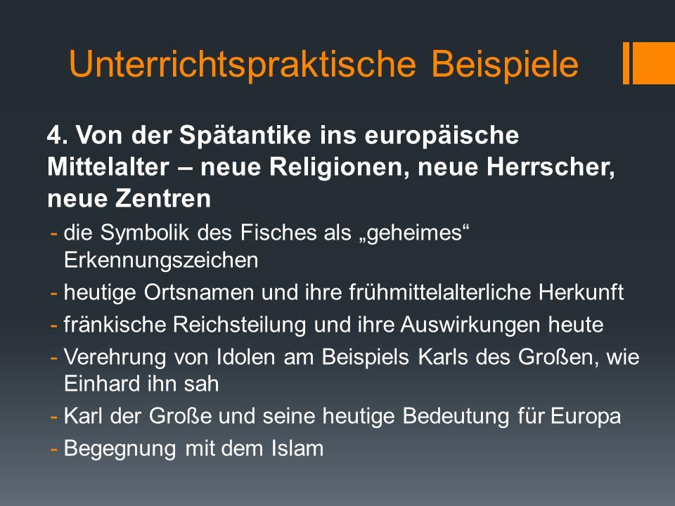Unterrichtspraktische Beispiele 4. Von der Spätantike ins europäische Mittelalter – neue Religionen, neue Herrscher, neue Zentren -die Symbolik des Fi