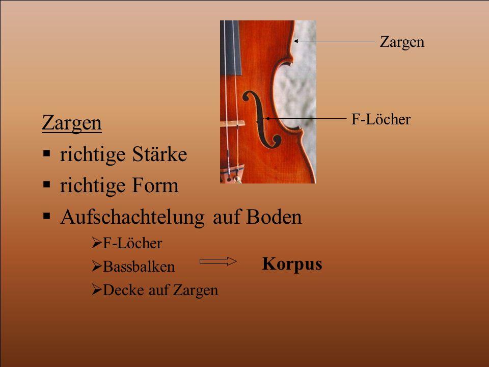 Zargen  richtige Stärke  richtige Form  Aufschachtelung auf Boden  F-Löcher  Bassbalken  Decke auf Zargen Korpus Zargen F-Löcher