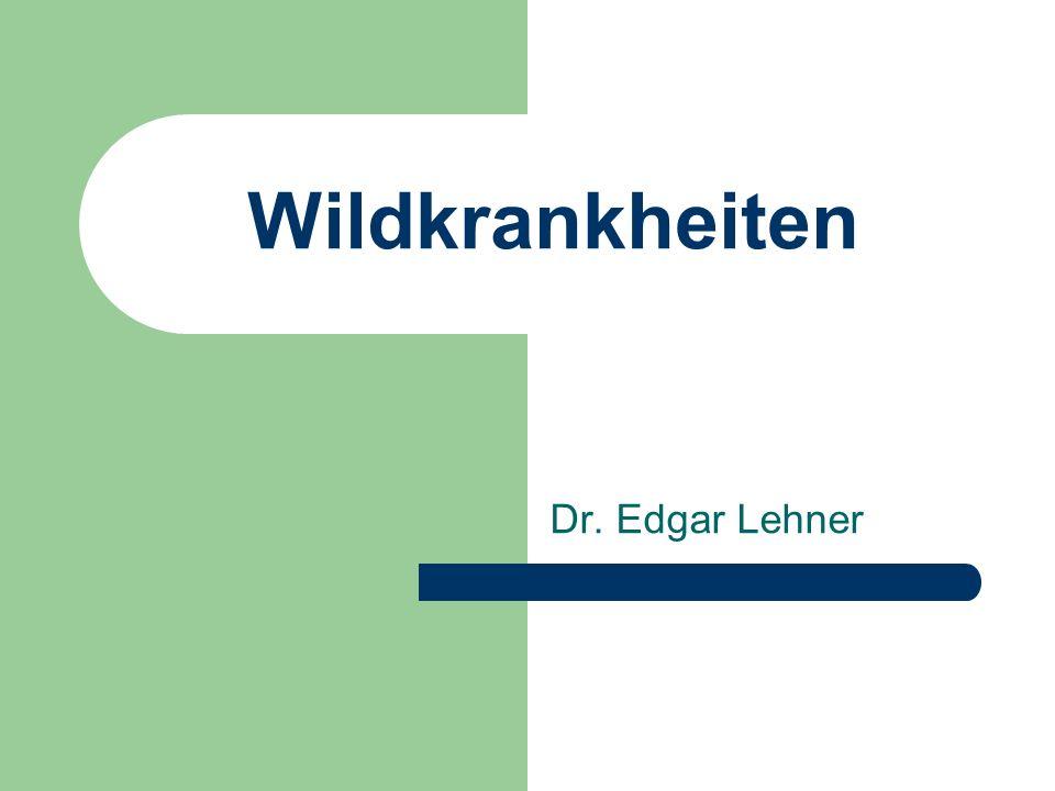 Wildkrankheiten Dr. Edgar Lehner