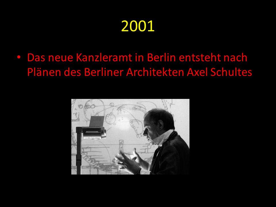 2001 Das neue Kanzleramt in Berlin entsteht nach Plänen des Berliner Architekten Axel Schultes