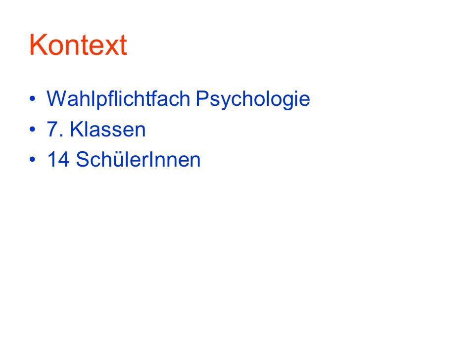 Kontext Wahlpflichtfach Psychologie 7. Klassen 14 SchülerInnen