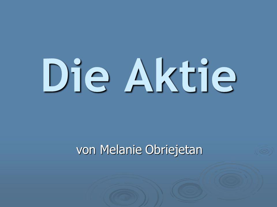 Die Aktie von Melanie Obriejetan