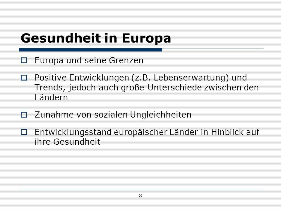 8 Gesundheit in Europa  Europa und seine Grenzen  Positive Entwicklungen (z.B.