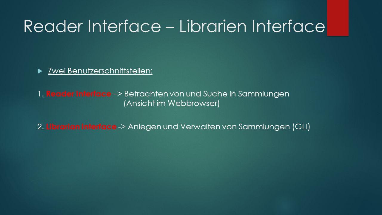 GLI (Greenstone Librarien Interface) Große Sammlungen von digitalen Dokumenten unterschiedlicher Formate (Text, PDF, Bilder, Audio- und Videoformate) können relativ einfach erfasst und mit Suchfunktionen versehen werden.