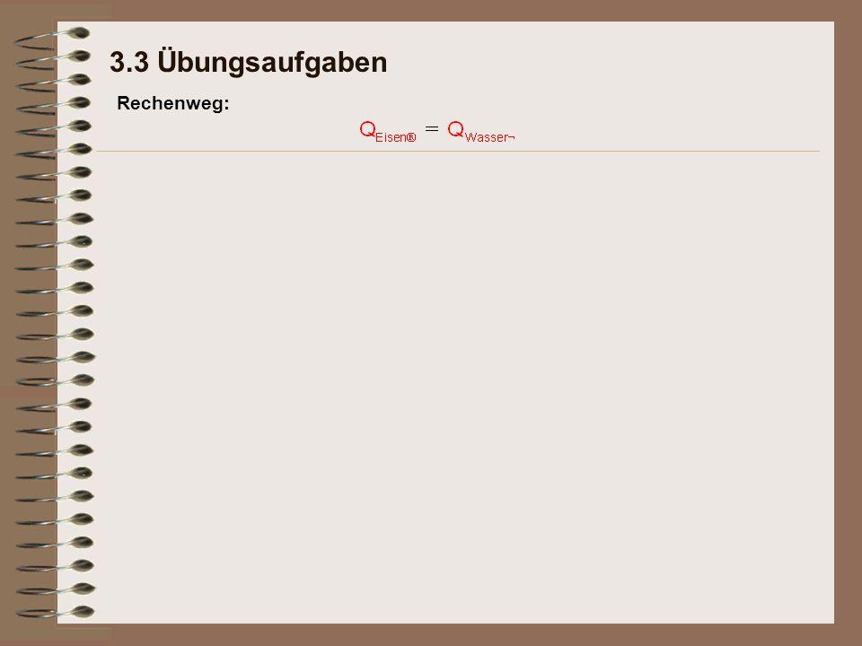 3.3 Übungsaufgaben Rechenweg: