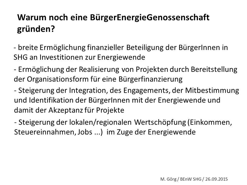 Warum noch eine BürgerEnergieGenossenschaft gründen? - breite Ermöglichung finanzieller Beteiligung der BürgerInnen in SHG an Investitionen zur Energi