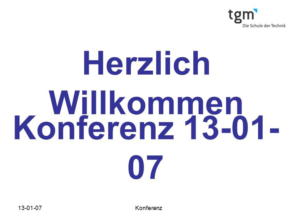 13-01-07Konferenz Herzlich Willkommen Konferenz 13-01- 07