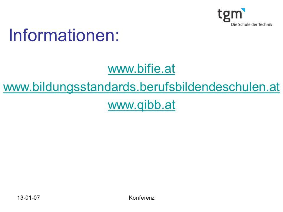 13-01-07Konferenz Informationen: www.bifie.at www.bildungsstandards.berufsbildendeschulen.at www.qibb.at