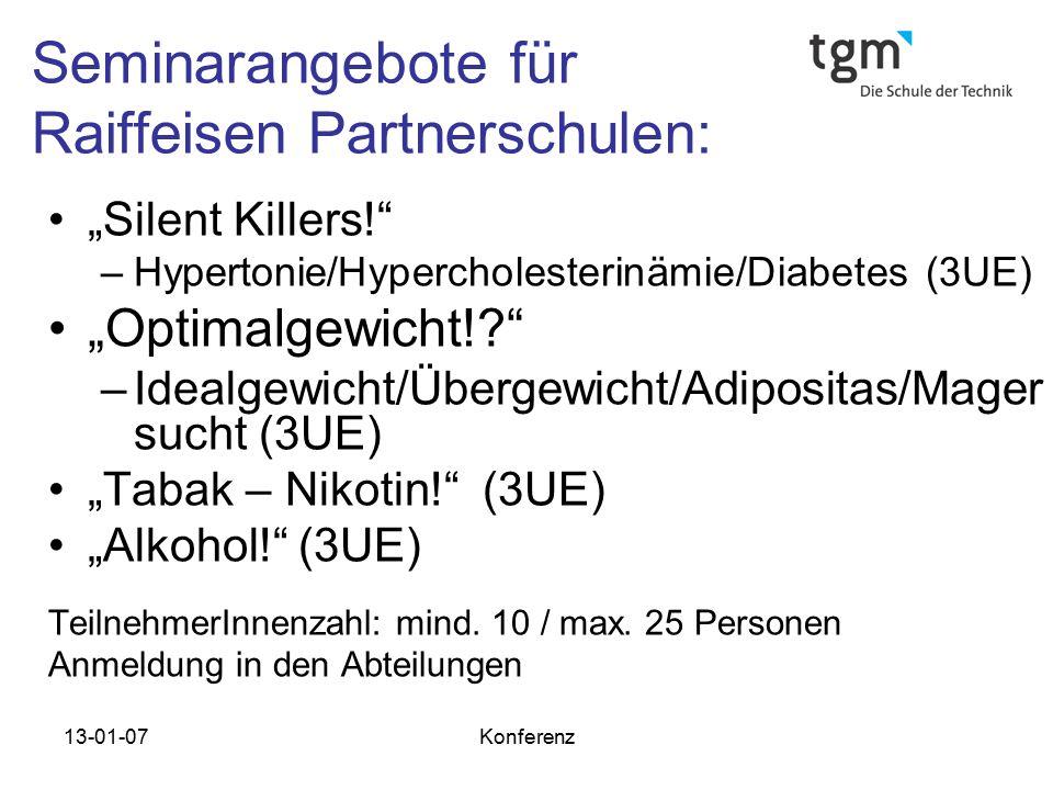 """13-01-07Konferenz Seminarangebote für Raiffeisen Partnerschulen: """"Silent Killers!"""" –Hypertonie/Hypercholesterinämie/Diabetes (3UE) """"Optimalgewicht!?"""""""