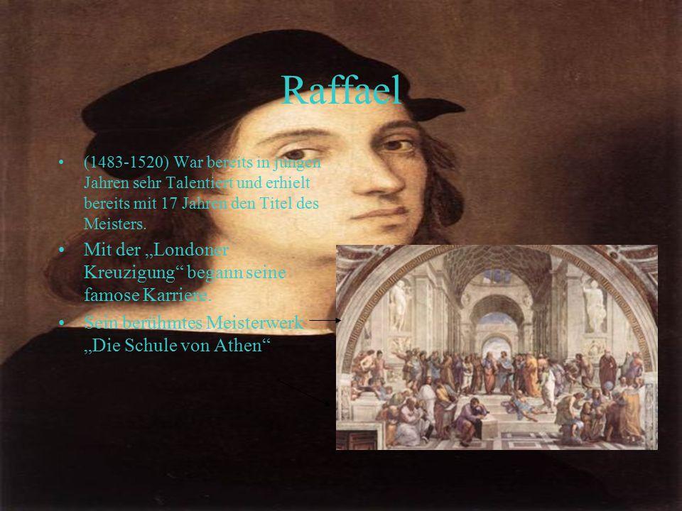 """Raffael (1483-1520) War bereits in jungen Jahren sehr Talentiert und erhielt bereits mit 17 Jahren den Titel des Meisters. Mit der """"Londoner Kreuzigun"""