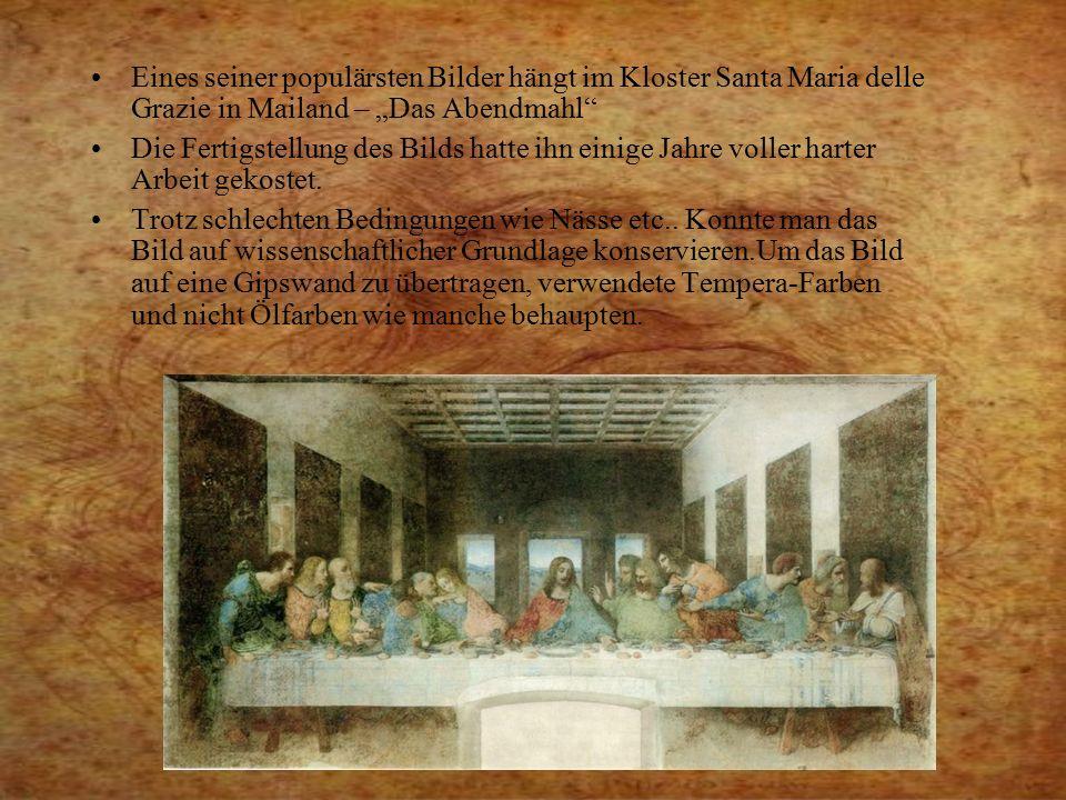 """Eines seiner populärsten Bilder hängt im Kloster Santa Maria delle Grazie in Mailand – """"Das Abendmahl"""" Die Fertigstellung des Bilds hatte ihn einige J"""